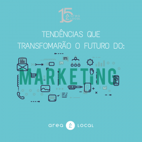 Tendências que transformarão o futuro do Marketing