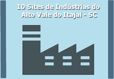 10 sites da indústria do Alto Vale em SC